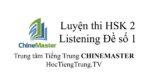 Luyện thi HSK Online HSK 2 Nghe hiểu Đề 1, WEB Luyện thi HSK online, Thi thử HSK online