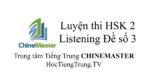 Luyện thi HSK Online HSK 2 Nghe hiểu Đề 3, WEB Luyện thi HSK online, Thi thử HSK online