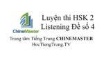 Luyện thi HSK Online HSK 2 Nghe hiểu Đề 4, WEB Luyện thi HSK online, Thi thử HSK online